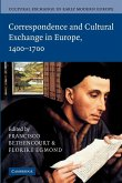 Cultural Exchange in Early Modern Europe. Volume 3, Correspondence and Cultural Exchange in Europe, 1400-1700