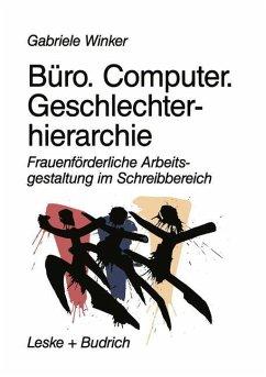 Büro. Computer. Geschlechterhierarchie - Winker, Gabriele