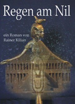 Regen am Nil (eBook, ePUB) - Kilian, Rainer