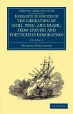 Narrative of Services in the Liberation of Chili, Peru, and Brazil, from Spanish and Portuguese Domination - Volume 2