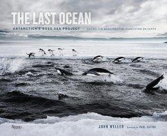 The Last Ocean: Antarctica's Ross Sea Project - Weller, John