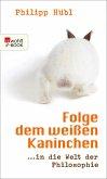 Folge dem weißen Kaninchen (eBook, ePUB)