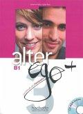 Alter ego+ 3. Livre de l'élève - Kursbuch mit CD-ROM