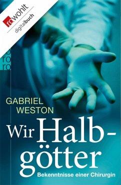 Wir Halbgötter (eBook, ePUB) - Weston, Gabriel