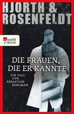 Die Frauen, die er kannte / Sebastian Bergman Bd.2 (eBook, ePUB) - Rosenfeldt, Hans; Hjorth, Michael