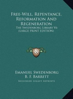 Free-Will, Repentance, Reformation And Regeneration