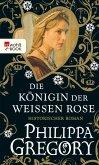 Die Königin der Weißen Rose / Rosenkrieg Bd.1 (eBook, ePUB)