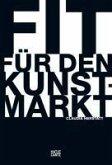 Fit für den Kunstmarkt (eBook, ePUB)