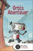 Ein kleiner Roboter büxt aus / Orbis Abenteuer Bd.1 (eBook, ePUB)