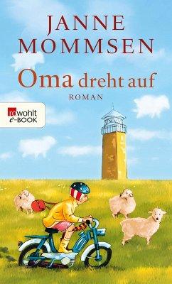 Oma dreht auf / Oma Imke Bd.3 (eBook, ePUB) - Mommsen, Janne
