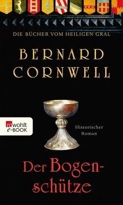 Der Bogenschütze / Die Bücher vom Heiligen Gral Bd.1 (eBook, ePUB) - Cornwell, Bernard
