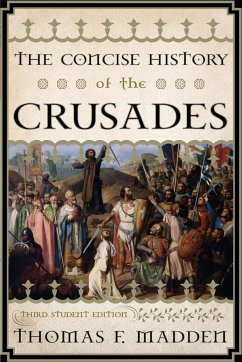 The Concise History of the Crusades - Madden, Thomas F.
