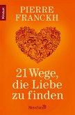 21 Wege, die Liebe zu finden (eBook, ePUB)