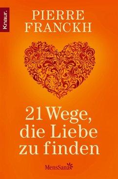 21 Wege, die Liebe zu finden (eBook, ePUB) - Franckh, Pierre