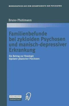 Familienbefunde bei zykloiden Psychosen und manisch-depressiver Erkrankung - Pfuhlmann, Bruno