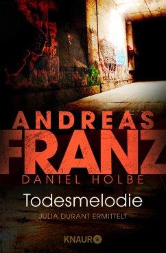 Todesmelodie / Julia Durant Bd.12 (eBook, ePUB) - Holbe, Daniel; Franz, Andreas