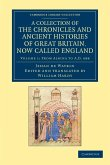 A Collection of the Chronicles and Ancient Histories of Great Britain, Now Called England - Volume 1