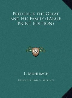 Frederick the Great and His Family (LARGE PRINT EDITION)