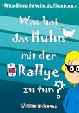 Was hat das Huhn mit der Rallye zu tun? (eBook, ePUB)