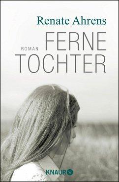 Ferne Tochter (eBook, ePUB) - Ahrens, Renate