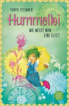 Wie weckt man eine Elfe? / Hummelbi Bd.1 (eBook, ePUB) - Stewner, Tanya
