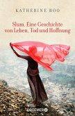 Slum. Eine Geschichte von Leben, Tod und Hoffnung (eBook, ePUB)
