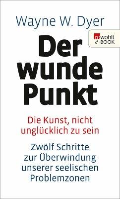 Der wunde Punkt (eBook, ePUB) - Dyer, Wayne W.