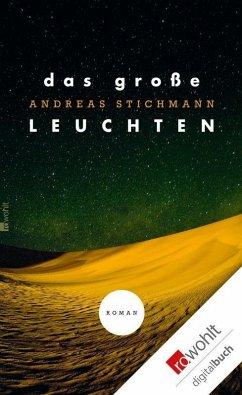 Das große Leuchten (eBook, ePUB) - Stichmann, Andreas