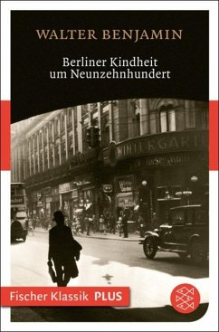 Berliner Kindheit um Neunzehnhundert (eBook, ePUB) - Benjamin, Walter