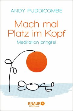 Mach mal Platz im Kopf (eBook, ePUB) - Puddicombe, Andy