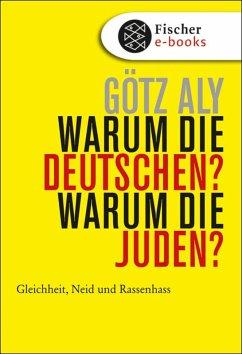 Warum die Deutschen? Warum die Juden? (eBook, ePUB) - Aly, Privatdozent Dr. Götz