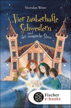 Vier zauberhafte Schwestern und der magische Stein / Vier zauberhafte Schwestern Bd.2 (eBook, ePUB)