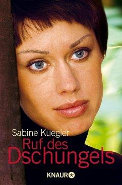 Ruf des Dschungels (eBook, ePUB) - Kuegler, Sabine