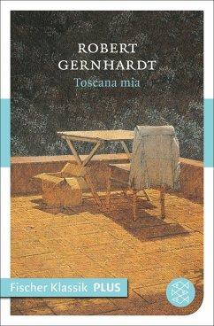 Toscana mia (eBook, ePUB) - Gernhardt, Robert