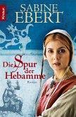 Die Spur der Hebamme / Hebammen-Romane Bd.2 (eBook, ePUB)