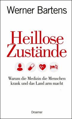 Heillose Zustände (eBook, ePUB) - Bartens, Werner