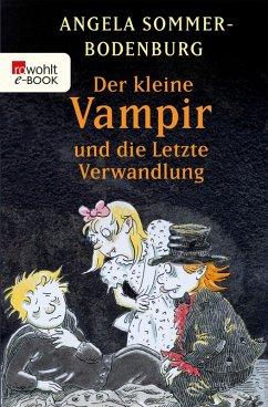 Der kleine Vampir und die letzte Verwandlung / Der kleine Vampir Bd.20 (eBook, ePUB) - Sommer-Bodenburg, Angela