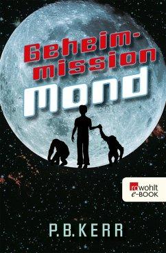 Geheimmission Mond (eBook, ePUB) - Kerr, P. B.