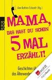 Mama, das hast du schon fünfmal erzählt! (eBook, ePUB)