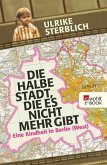 Die halbe Stadt, die es nicht mehr gibt (eBook, ePUB)