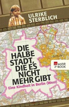 Die halbe Stadt, die es nicht mehr gibt (eBook, ePUB) - Sterblich, Ulrike