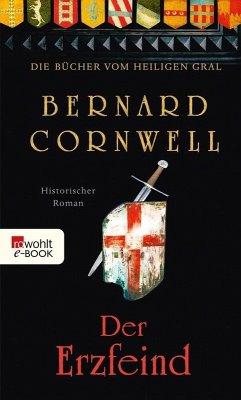 Der Erzfeind / Die Bücher vom Heiligen Gral Bd.3 (eBook, ePUB) - Cornwell, Bernard