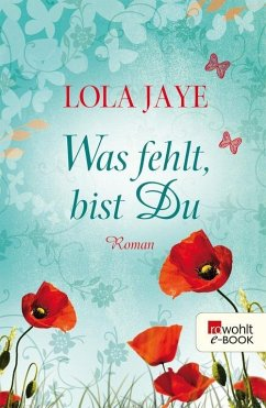 Was fehlt, bist Du (eBook, ePUB) - Jaye, Lola