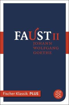 Faust II (eBook, ePUB) - Goethe, Johann Wolfgang von