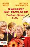 Frank Bsirske macht Urlaub auf Krk (eBook, ePUB)