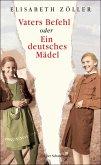 Vaters Befehl oder Ein deutsches Mädel (eBook, ePUB)