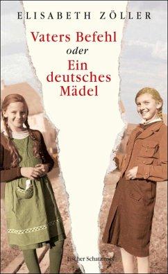 Vaters Befehl oder Ein deutsches Mädel (eBook, ePUB) - Zöller, Elisabeth