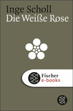 Die Weiße Rose (eBook, ePUB) - Scholl, Inge
