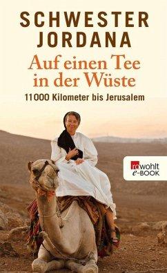 Auf einen Tee in der Wüste (eBook, ePUB) - Schwester Jordana