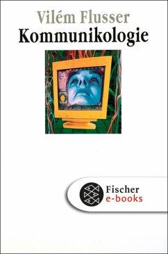 Kommunikologie (eBook, ePUB) - Flusser, Vilém